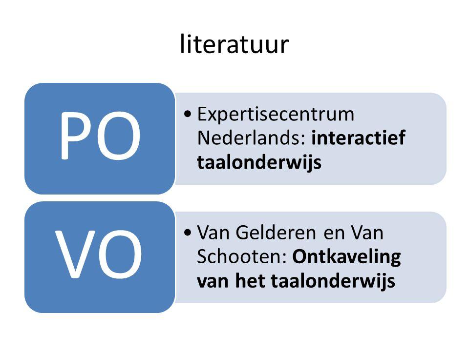 literatuur Expertisecentrum Nederlands: interactief taalonderwijs PO Van Gelderen en Van Schooten: Ontkaveling van het taalonderwijs VO