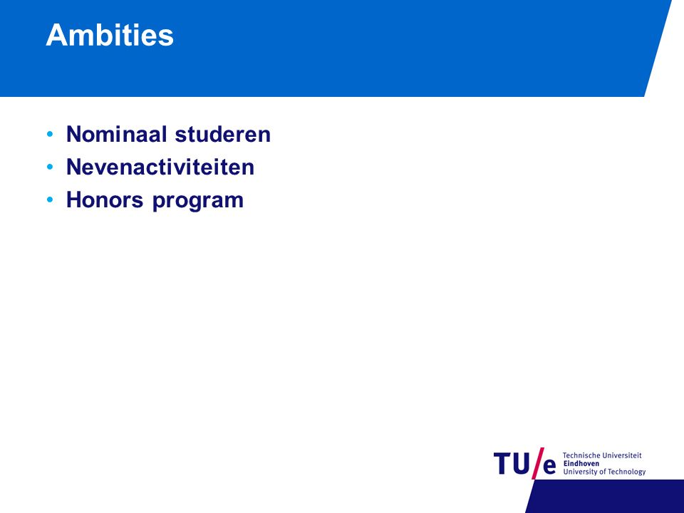 Ambities Nominaal studeren Nevenactiviteiten Honors program