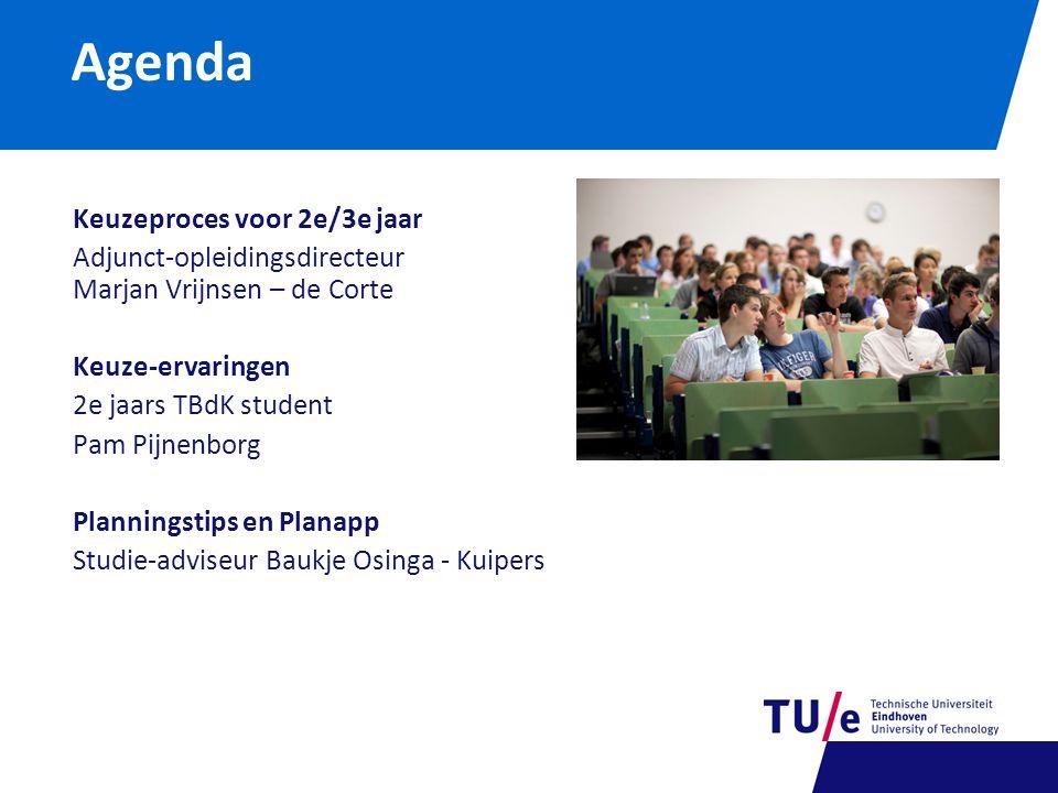 Agenda Keuzeproces voor 2e/3e jaar Adjunct-opleidingsdirecteur Marjan Vrijnsen – de Corte Keuze-ervaringen 2e jaars TBdK student Pam Pijnenborg Planni