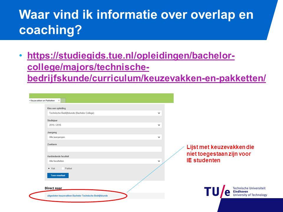 Waar vind ik informatie over overlap en coaching? https://studiegids.tue.nl/opleidingen/bachelor- college/majors/technische- bedrijfskunde/curriculum/