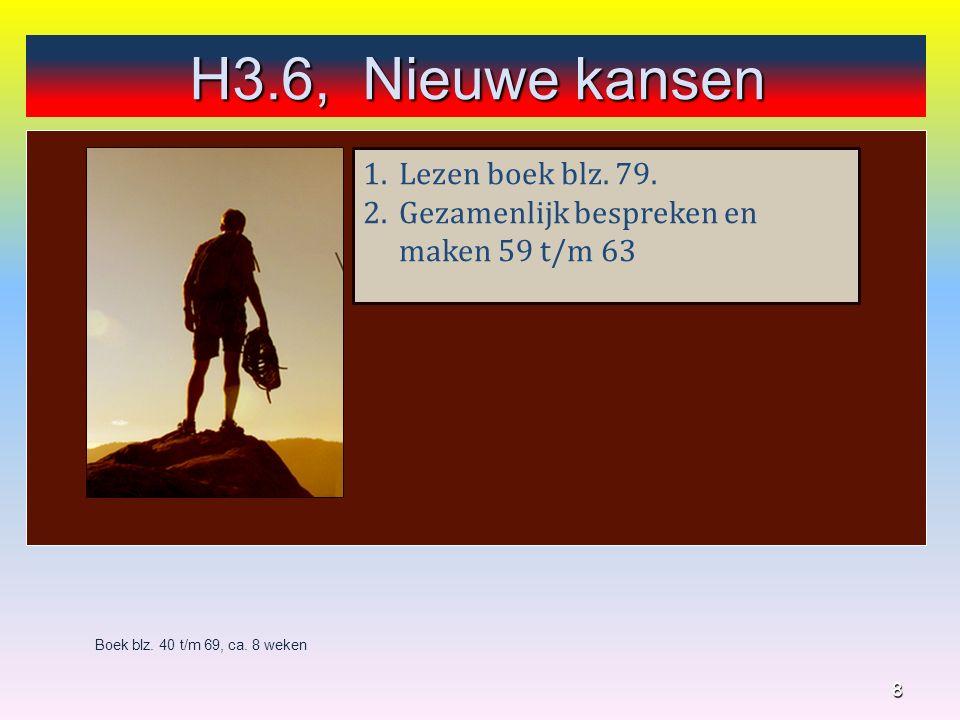 9 Boek blz.40 t/m 69, ca. 8 weken H3.6, Nieuwe kansen Filmfragment: gevangenenzorg (p.
