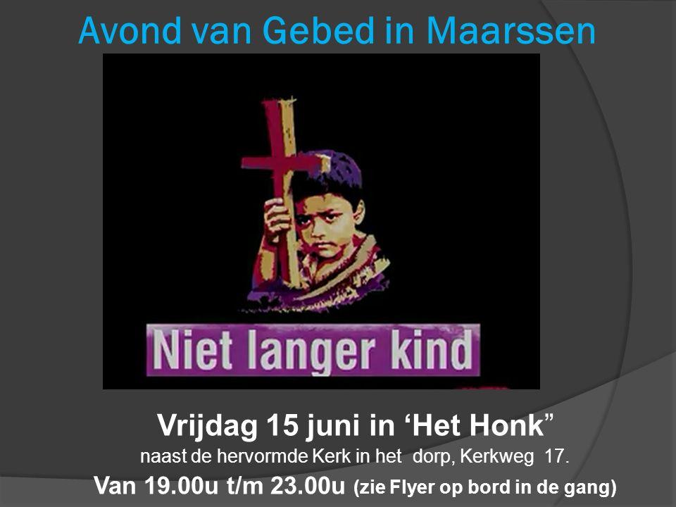 """Avond van Gebed in Maarssen Vrijdag 15 juni in 'Het Honk"""" naast de hervormde Kerk in het dorp, Kerkweg 17. Van 19.00u t/m 23.00u (zie Flyer op bord in"""