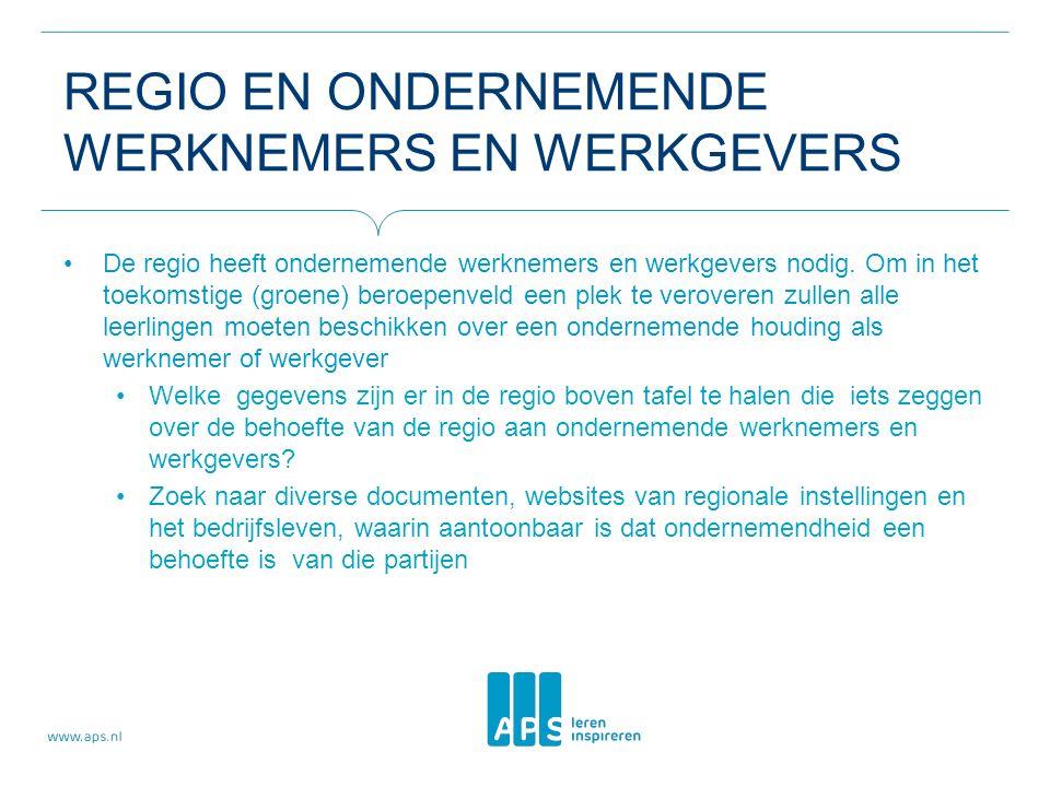 REGIO EN ONDERNEMENDE WERKNEMERS EN WERKGEVERS De regio heeft ondernemende werknemers en werkgevers nodig.