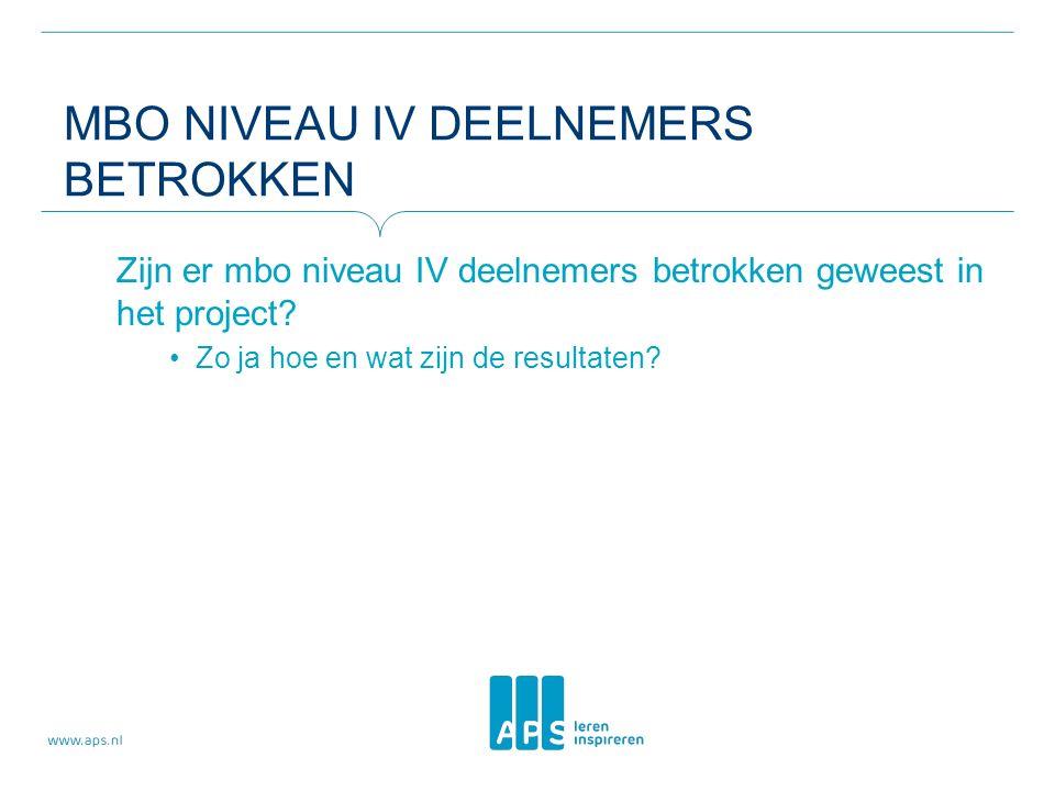 MBO NIVEAU IV DEELNEMERS BETROKKEN Zijn er mbo niveau IV deelnemers betrokken geweest in het project.
