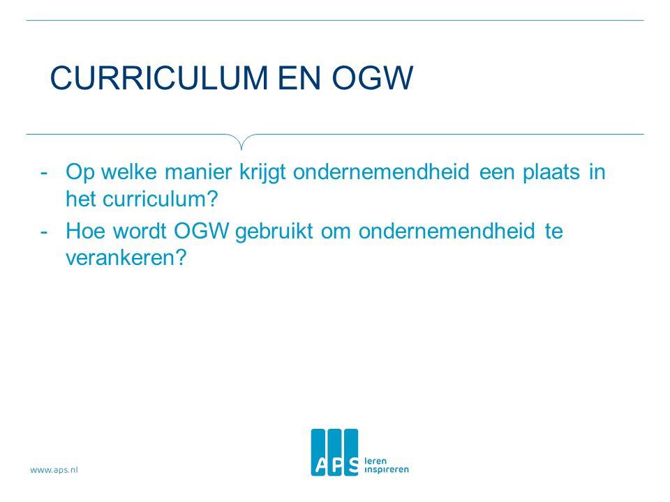 CURRICULUM EN OGW -Op welke manier krijgt ondernemendheid een plaats in het curriculum.