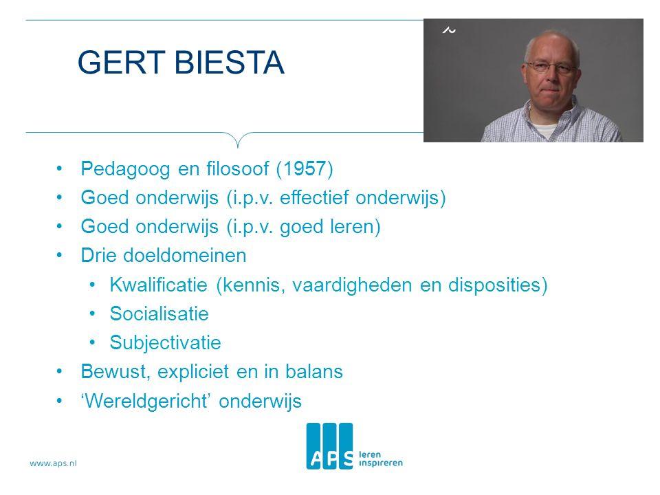 GERT BIESTA Pedagoog en filosoof (1957) Goed onderwijs (i.p.v.