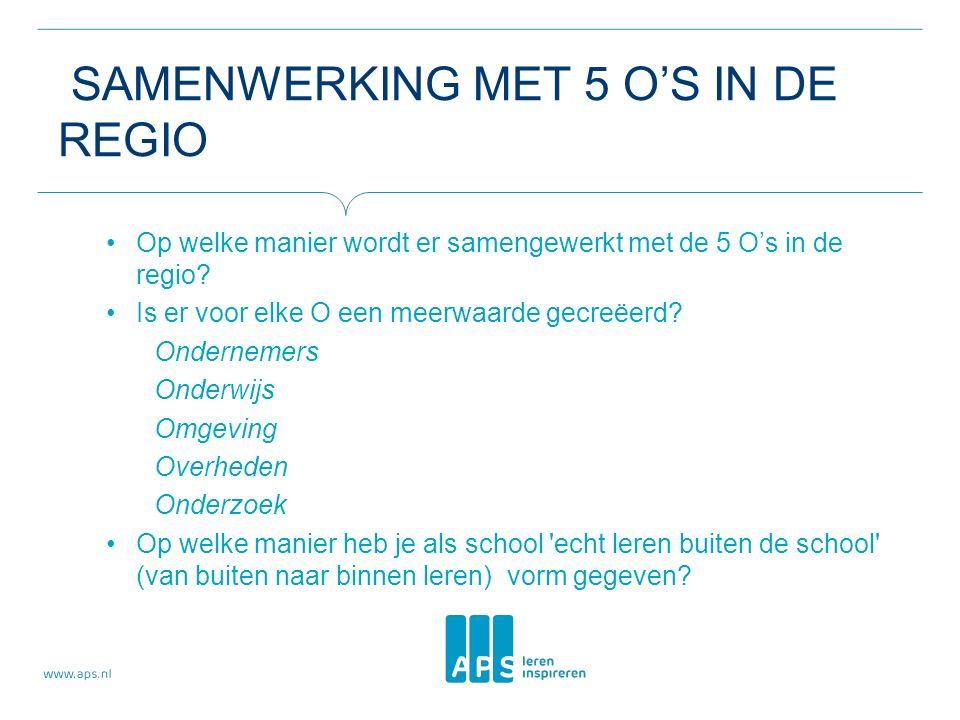 SAMENWERKING MET 5 O'S IN DE REGIO Op welke manier wordt er samengewerkt met de 5 O's in de regio.
