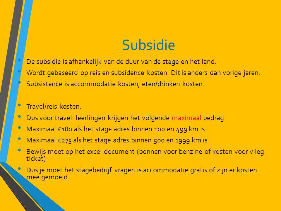 Subsidie De subsidie is afhankelijk van de duur van de stage en het land.