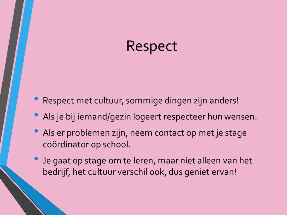 Respect Respect met cultuur, sommige dingen zijn anders.