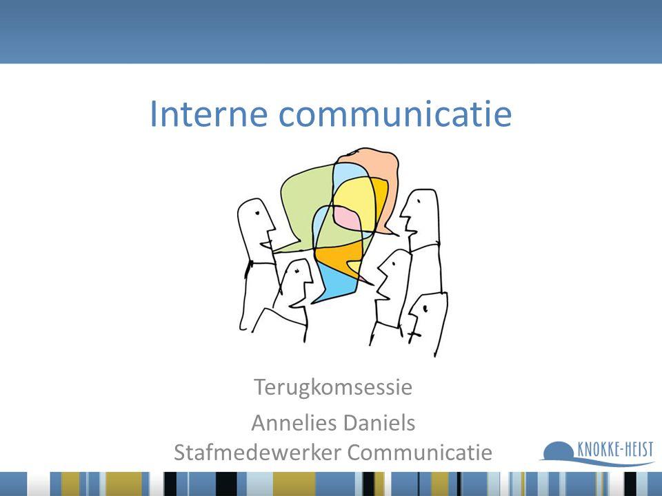 Interne communicatie Terugkomsessie Annelies Daniels Stafmedewerker Communicatie