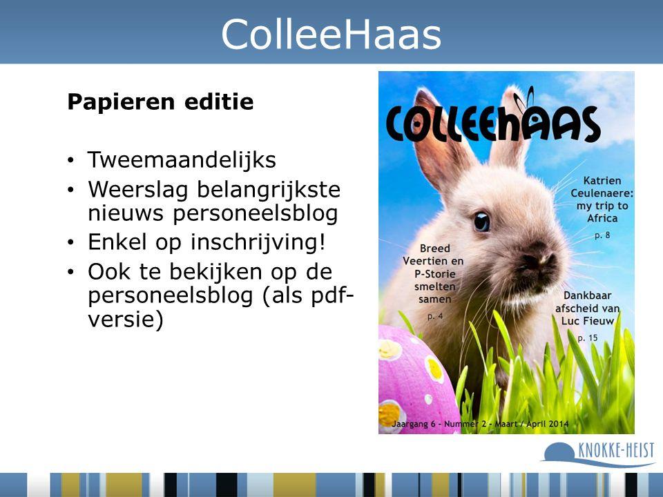 Papieren editie Tweemaandelijks Weerslag belangrijkste nieuws personeelsblog Enkel op inschrijving.