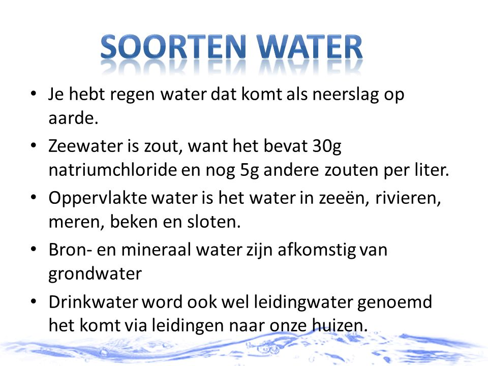De twee belangrijkste bronnen voor winning van het drink water zijn: oppervlaktewater en grondwater.