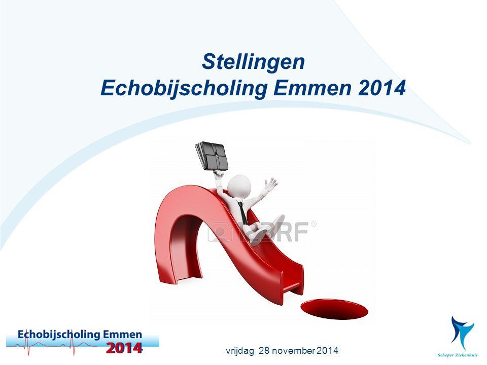 vrijdag 28 november 2014 Stellingen Echobijscholing Emmen 2014