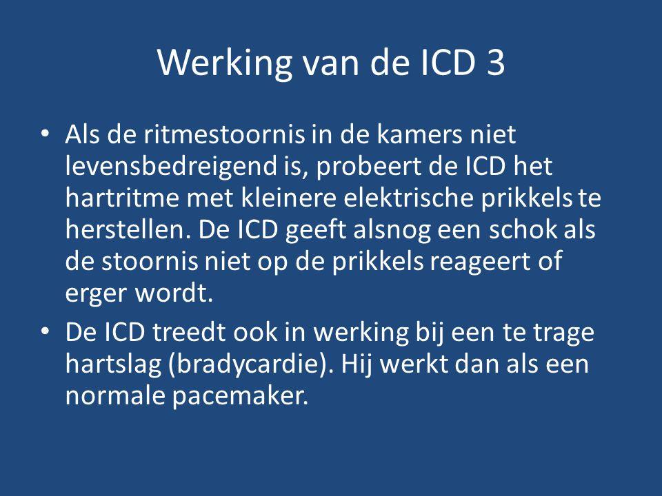 Werking van de ICD 3 Als de ritmestoornis in de kamers niet levensbedreigend is, probeert de ICD het hartritme met kleinere elektrische prikkels te herstellen.