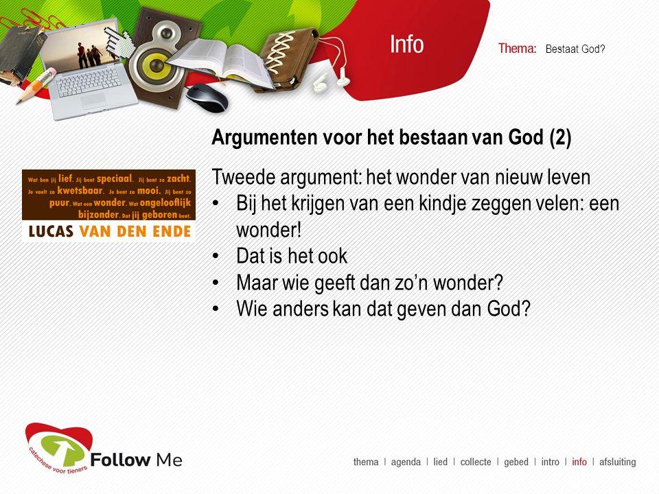 Argumenten voor het bestaan van God (2) Tweede argument: het wonder van nieuw leven Bij het krijgen van een kindje zeggen velen: een wonder.