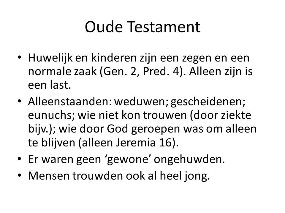Oude Testament Huwelijk en kinderen zijn een zegen en een normale zaak (Gen.