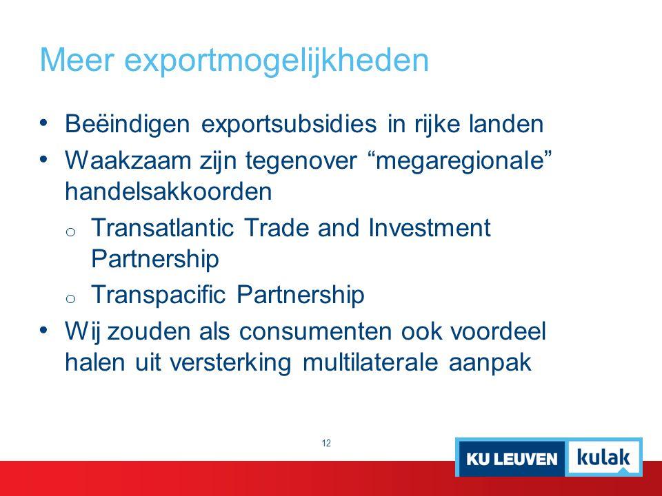"""Meer exportmogelijkheden Beëindigen exportsubsidies in rijke landen Waakzaam zijn tegenover """"megaregionale"""" handelsakkoorden o Transatlantic Trade and"""