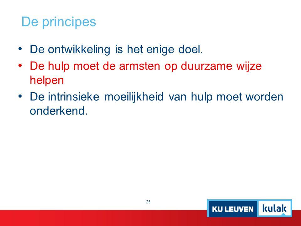 De principes De ontwikkeling is het enige doel.