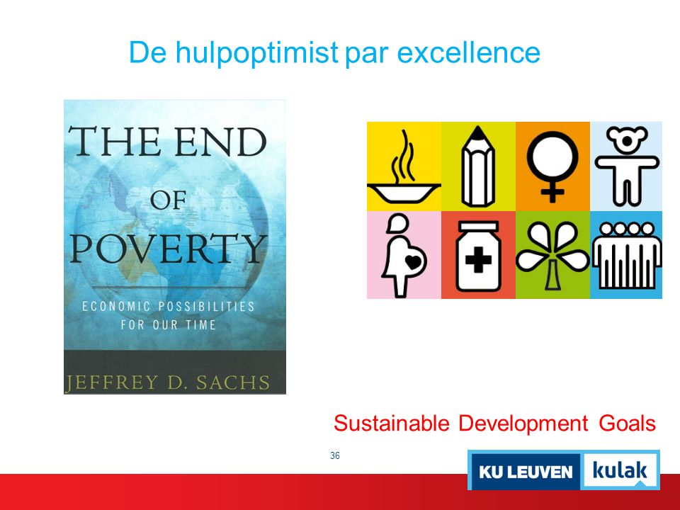 36 Sustainable Development Goals De hulpoptimist par excellence