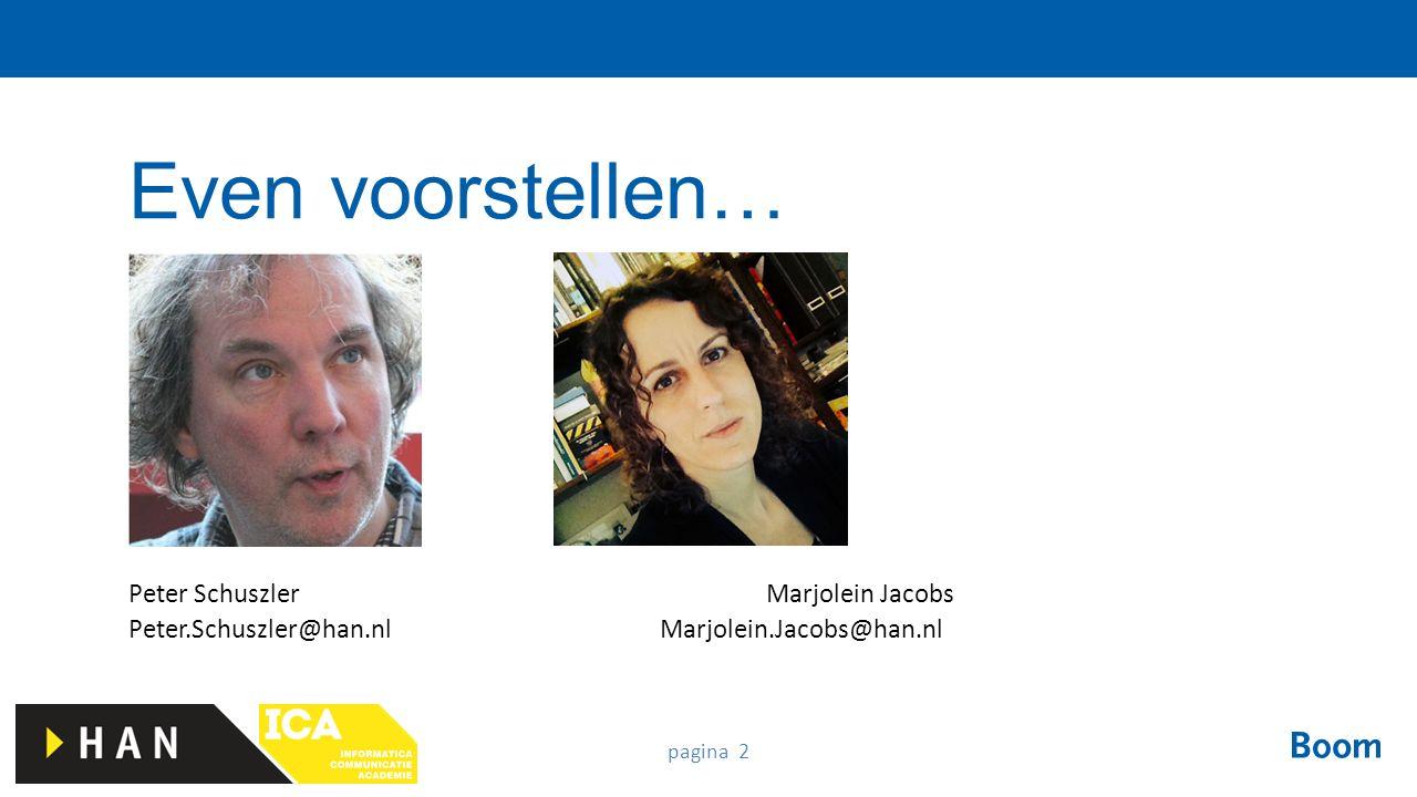 pagina 23 Peter Schuszler is sinds 2005 hoofddocent bij de Informatica Communicatie Academie (ICA) van de Hogeschool van Arnhem en Nijmegen (HAN) en vanaf 2014 voorzitter van de Onderwijscurriculumgroep.
