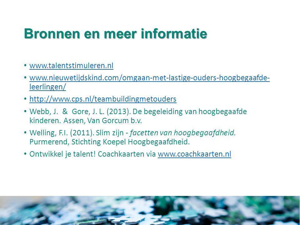Bronnen en meer informatie www.talentstimuleren.nl www.nieuwetijdskind.com/omgaan-met-lastige-ouders-hoogbegaafde- leerlingen/ www.nieuwetijdskind.com/omgaan-met-lastige-ouders-hoogbegaafde- leerlingen/ http://www.cps.nl/teambuildingmetouders Webb, J.