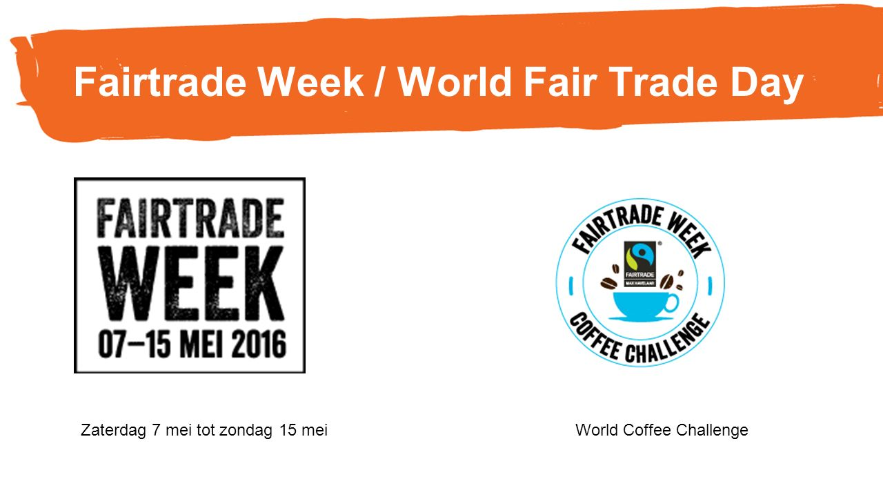 Fairtrade Week / World Fair Trade Day Zaterdag 7 mei tot zondag 15 meiWorld Coffee Challenge