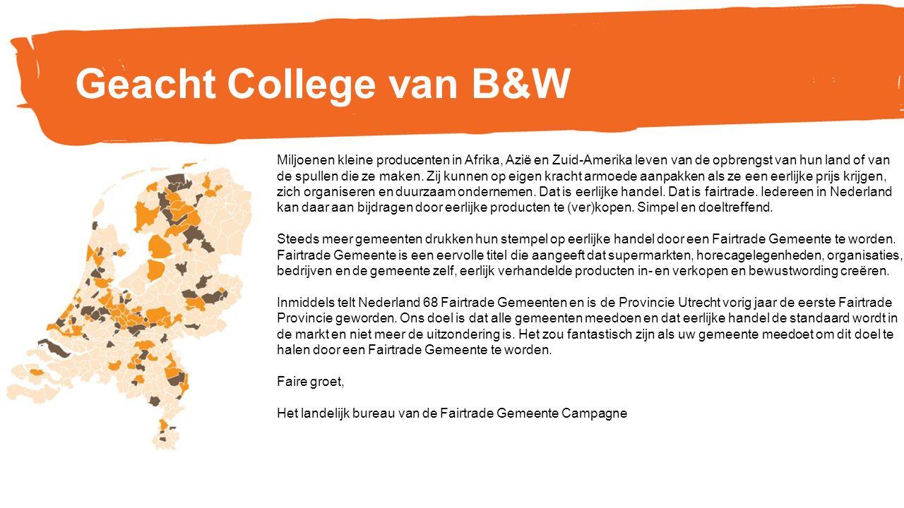 Geacht College van B&W Miljoenen kleine producenten in Afrika, Azië en Zuid-Amerika leven van de opbrengst van hun land of van de spullen die ze maken