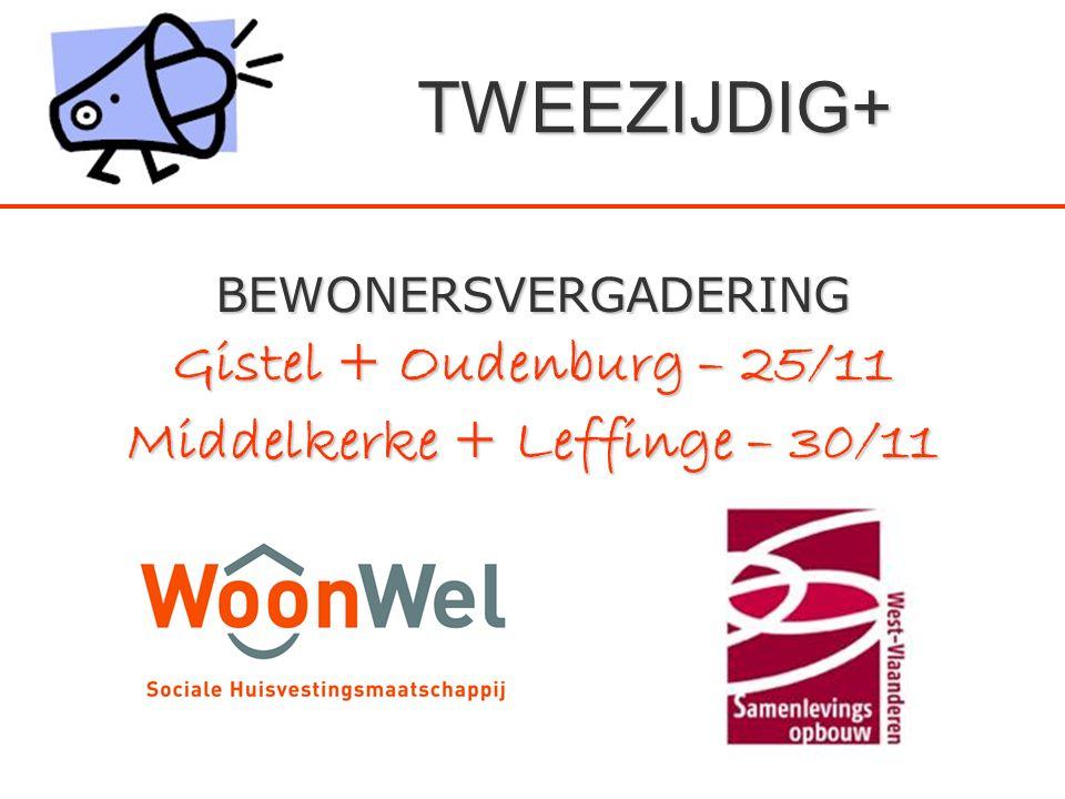 TWEEZIJDIG+ BEWONERSVERGADERING Gistel + Oudenburg – 25/11 Middelkerke + Leffinge – 30/11