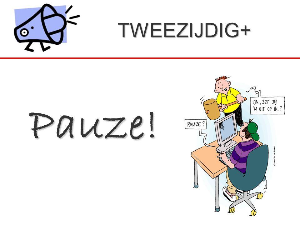 Pauze! TWEEZIJDIG+