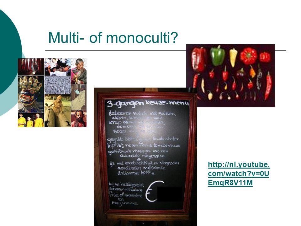 Multi- of monoculti? http://nl.youtube. com/watch?v=0U EmqR8V11M