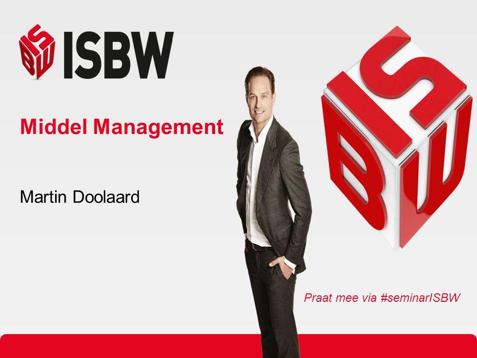 Middel Management Martin Doolaard Praat mee via #seminarISBW