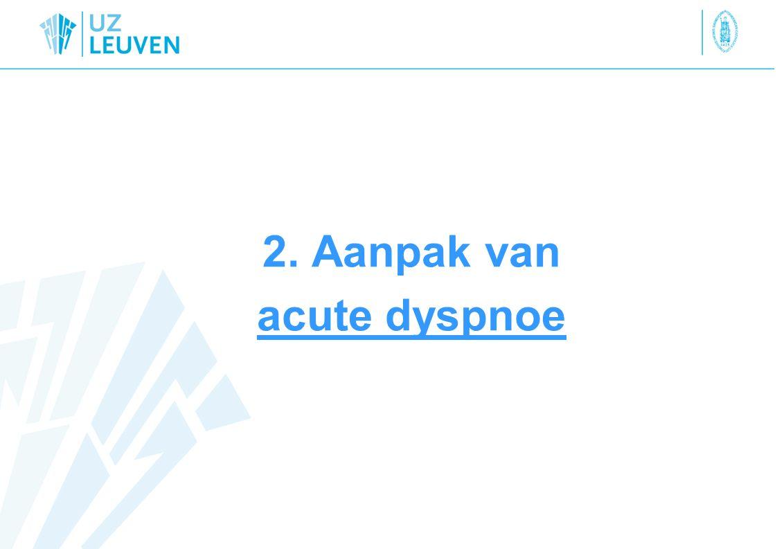 2. Aanpak van acute dyspnoe