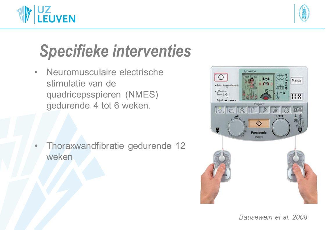 Specifieke interventies Neuromusculaire electrische stimulatie van de quadricepsspieren (NMES) gedurende 4 tot 6 weken. Thoraxwandfibratie gedurende 1