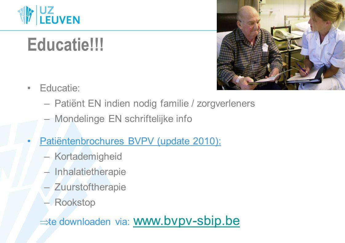 Educatie!!! Educatie: –Patiënt EN indien nodig familie / zorgverleners –Mondelinge EN schriftelijke info Patiëntenbrochures BVPV (update 2010): –Korta