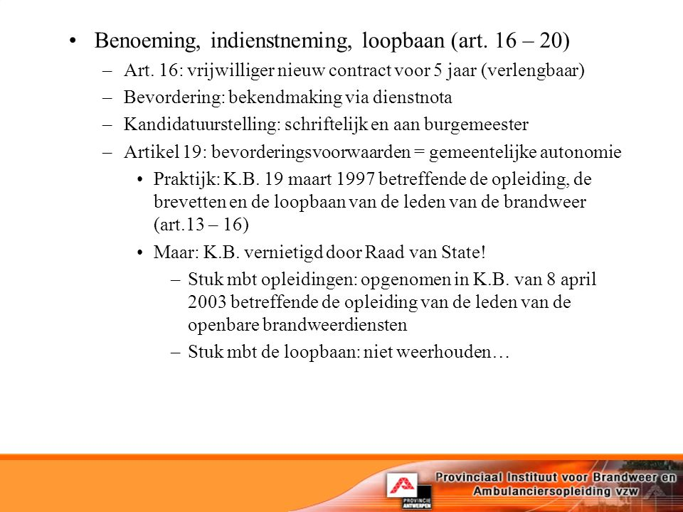 Benoeming, indienstneming, loopbaan (art.16 – 20) –Art.