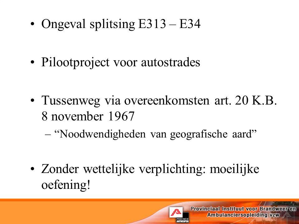 Ongeval splitsing E313 – E34 Pilootproject voor autostrades Tussenweg via overeenkomsten art.