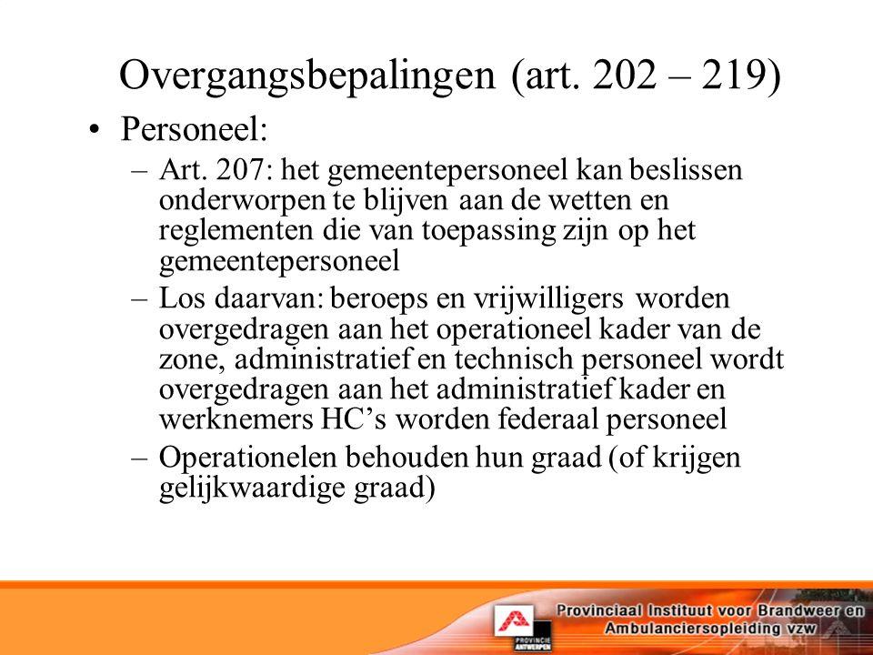 Overgangsbepalingen (art. 202 – 219) Personeel: –Art.
