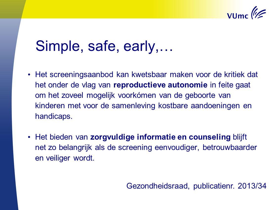 Simple, safe, early,… Het screeningsaanbod kan kwetsbaar maken voor de kritiek dat het onder de vlag van reproductieve autonomie in feite gaat om het