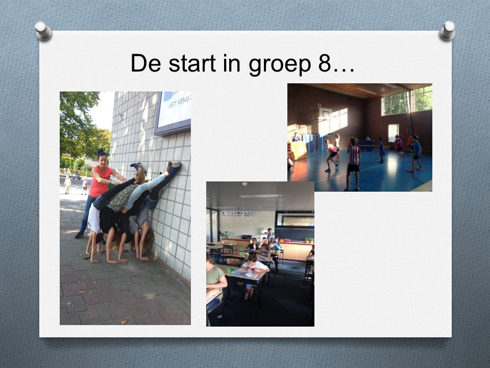 De start in groep 8…