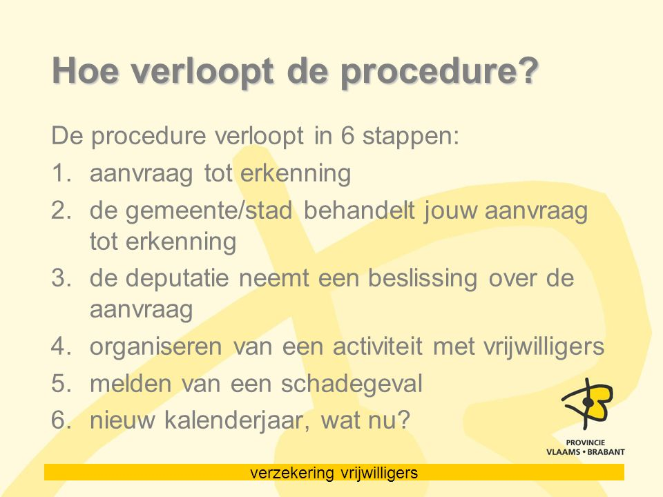 Hoe verloopt de procedure.