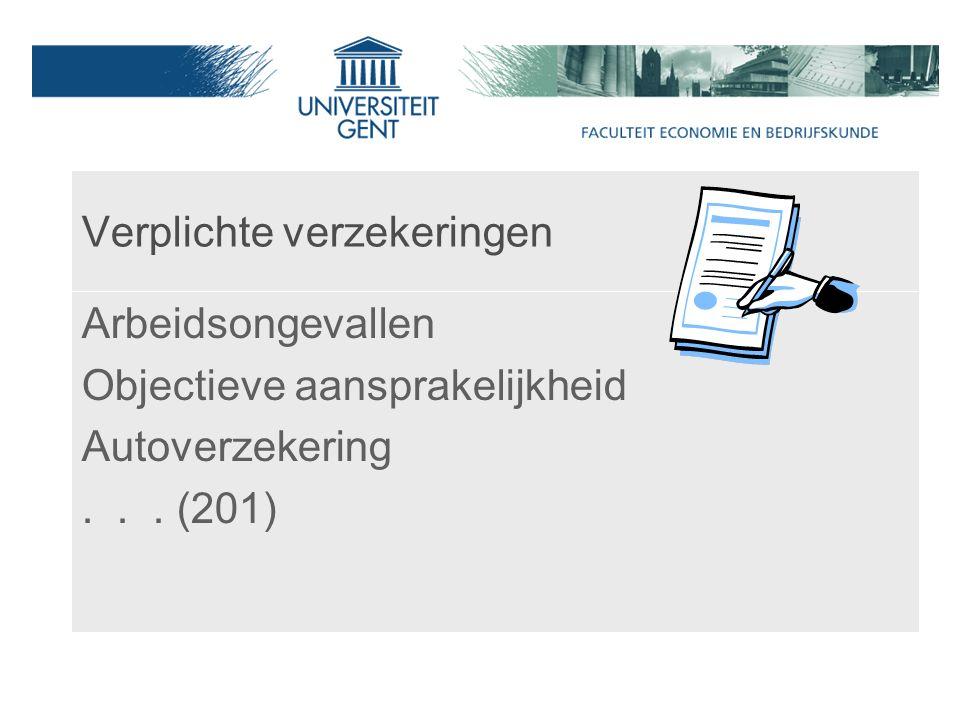 Verplichte verzekeringen Arbeidsongevallen Objectieve aansprakelijkheid Autoverzekering... (201)