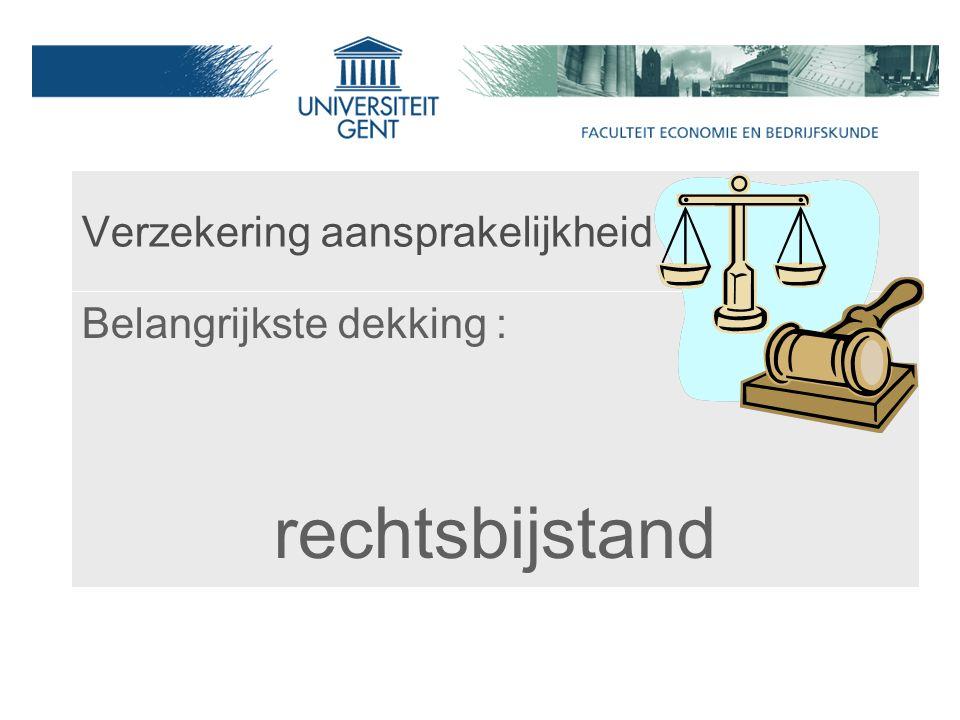 Verzekering aansprakelijkheid Belangrijkste dekking : rechtsbijstand