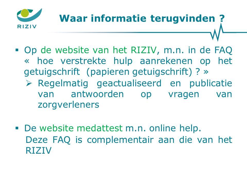 Waar informatie terugvinden .  Op de website van het RIZIV, m.n.