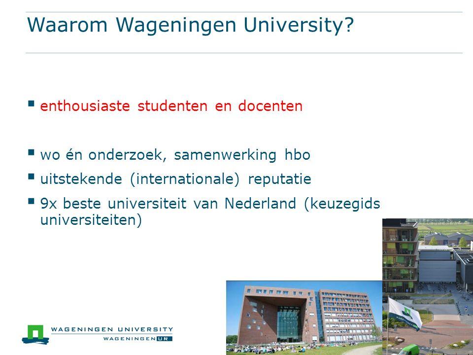 Waarom Wageningen University.