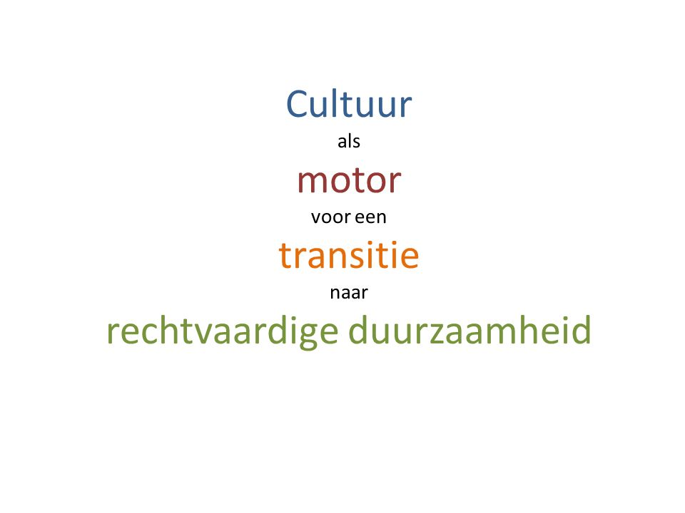 Cultuur als motor voor een transitie naar rechtvaardige duurzaamheid
