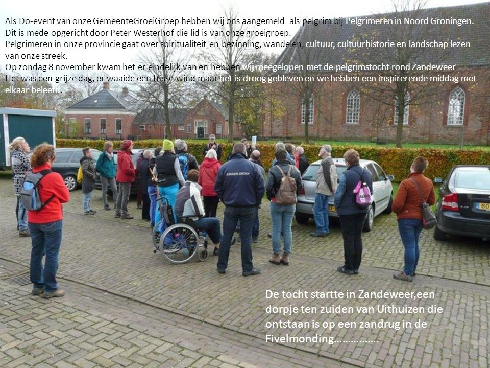Als Do-event van onze GemeenteGroeiGroep hebben wij ons aangemeld als pelgrim bij Pelgrimeren in Noord Groningen.