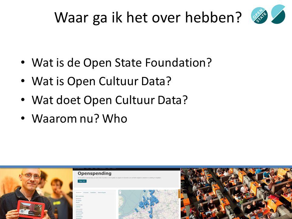 Waar ga ik het over hebben. Wat is de Open State Foundation.