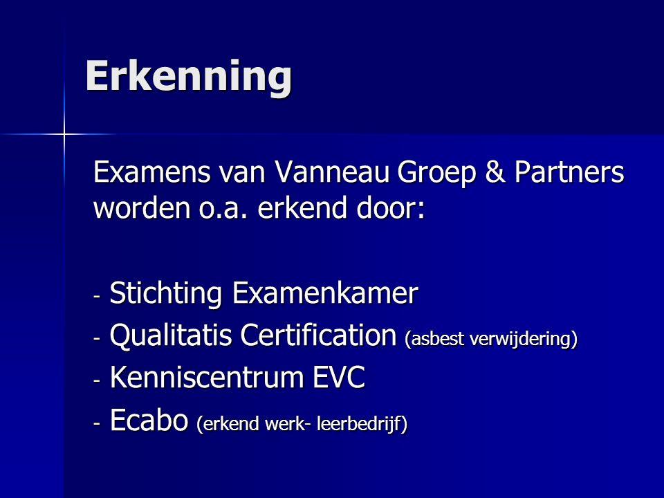 Erkenning Examens van Vanneau Groep & Partners worden o.a.