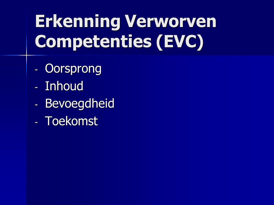 Erkenning Verworven Competenties (EVC) - Oorsprong - Inhoud - Bevoegdheid - Toekomst