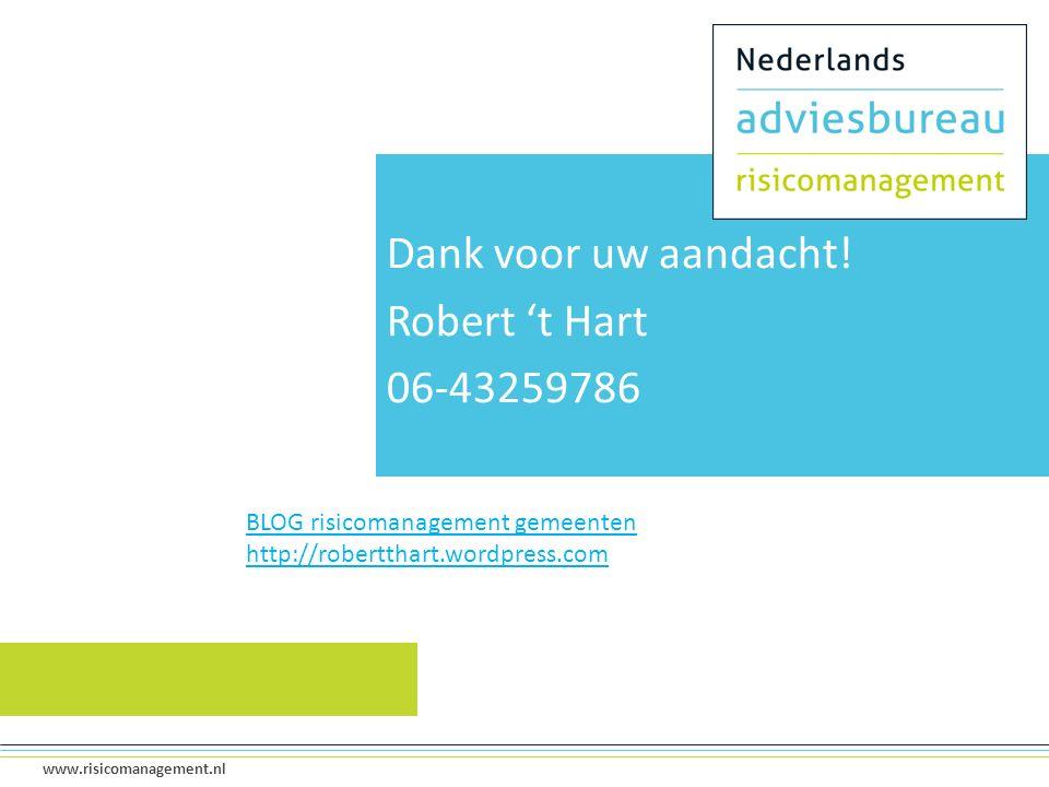 14 www.risicomanagement.nl Dank voor uw aandacht! Robert 't Hart 06-43259786 BLOG risicomanagement gemeenten http://robertthart.wordpress.com